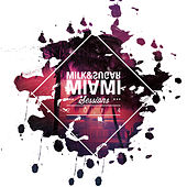 Miami Sessions 2014 (Compiled and Mixed by Milk & Sugar) by Various Artists