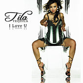 Play & Download I Love U by Tila Tequila | Napster