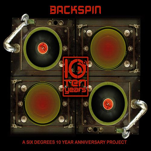 Play & Download Backspin: A Six Degrees 10 Year Anniversary Project by Various Artists | Napster
