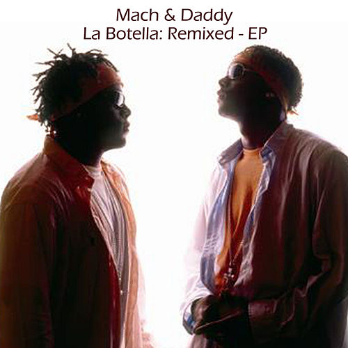 La Botella: Remixed - EP by Mach & Daddy