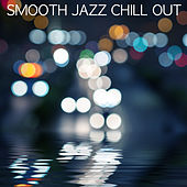Smooth Jazz Chill Out von Various Artists