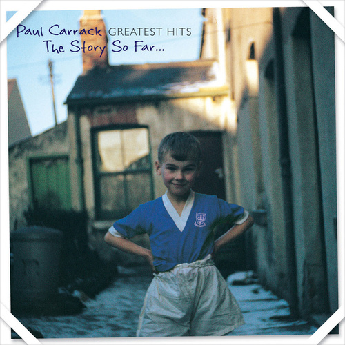 Greatest Hits - The Story so Far (Remastered) by Paul Carrack