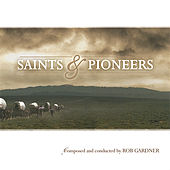 Play & Download Saints and Pioneers by Rob Gardner | Napster