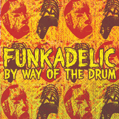 By Way Of The Drum by Funkadelic