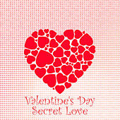 Valentine's Day Secret Love by Various Artists