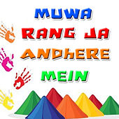 Muwa Rang Ja Andhere Mein by Various Artists