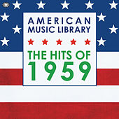 American Music Library: The Hits of 1959 von Various Artists