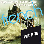We Are (Superfunk vs. Lucky Garcia, DJ Turtle & Aps 74) by Superfunk