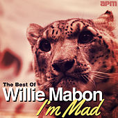 Play & Download I'm Mad - The Best of Willie Mabon by Willie Mabon | Napster