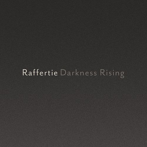 Darkness Rising - Single by Raffertie