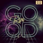 G.O.O.D by Rare