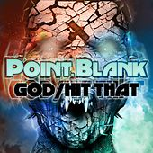 Play & Download God / Hit That by Point Blank (Rock) | Napster