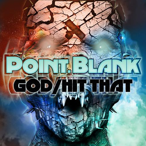 God / Hit That by Point Blank (Rock)
