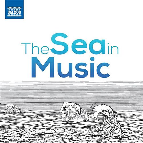 The Sea in Music by Various Artists