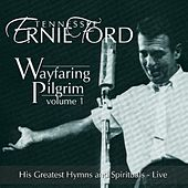 Play & Download Wayfaring Pilgrim - Vol. 1 by Tennessee Ernie Ford | Napster