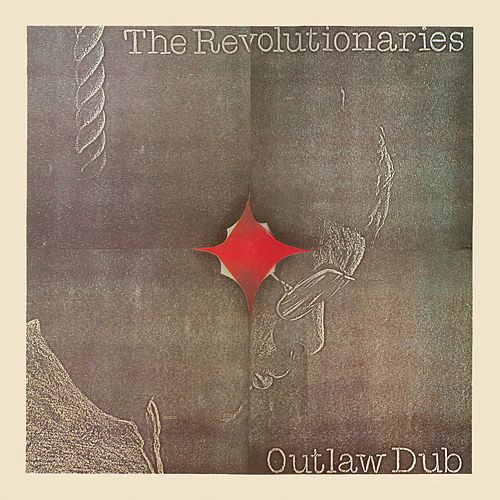 Play & Download Outlaw Dub by The Revolutionaries | Napster