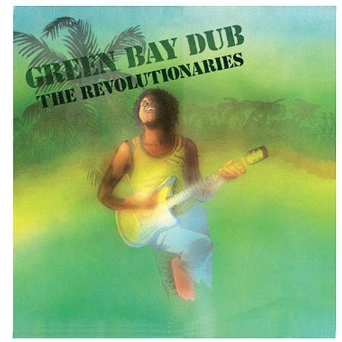 Play & Download Green Bay Dub by The Revolutionaries | Napster