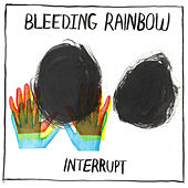 Play & Download Interrupt by Bleeding Rainbow | Napster