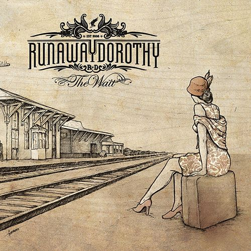 Play & Download The Wait by Runaway Dorothy | Napster