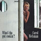 Play & Download What'cha Got Cookin' by Carol Welsman | Napster