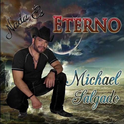 Play & Download Nada Es Eterno by Michael Salgado | Napster