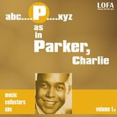 P as in PARKER, Charlie (volume 1) by Charlie Parker