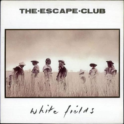 Play & Download White Fields (Remastered) by The Escape Club | Napster