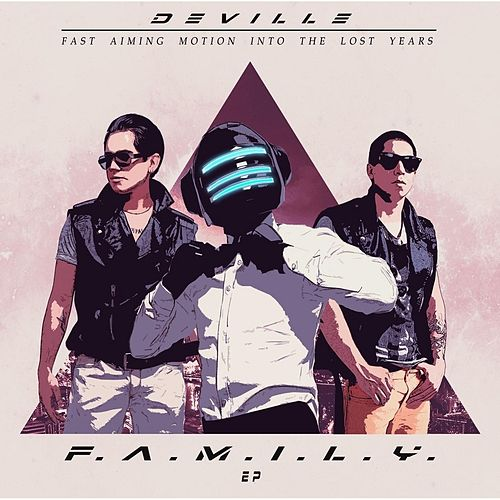 Play & Download F.A.M.I.L.Y. by Deville | Napster