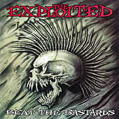 Play & Download Beat the Bastards (Special Edition) by The Exploited | Napster