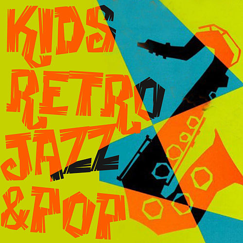 Play & Download Kid's Retro Jazz & Pop by Various Artists | Napster