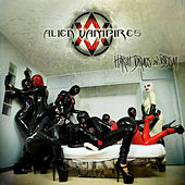 Play & Download Harsh Drugs & BDSM by Alien Vampires | Napster