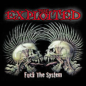 Play & Download Fuck the System (Special Edition) by The Exploited | Napster