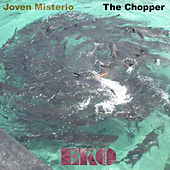 The Chopper by Joven Misterio