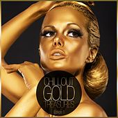 Chillout Gold Treasures - Edition One by Various Artists