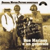 Play & Download Due marines e un generale (Original Motion Picture Soundtrack) by Piero Umiliani | Napster