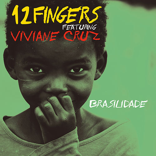 Play & Download Brasilidade by 12 Fingers | Napster