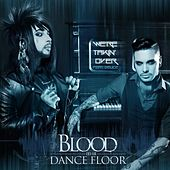 We're Takin' over! (feat. Deuce) by Blood On The Dance Floor