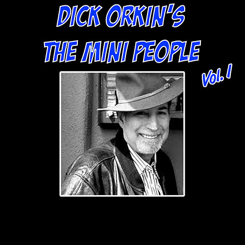 Dick Orkin's the Mini People, Vol. 1 by Dick Orkin