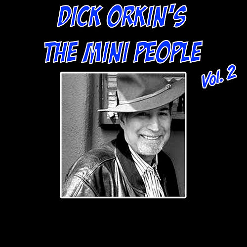 Dick Orkin's the Mini People, Vol. 2 by Dick Orkin