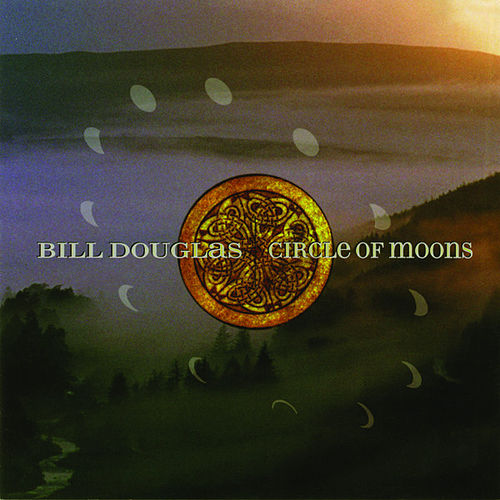 Play & Download Circle Of Moons by Bill Douglas | Napster