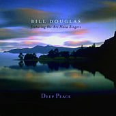 Play & Download Deep Peace by Bill Douglas | Napster