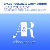 Play & Download Lead You Back by Space RockerZ | Napster