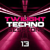 Play & Download Twilight Techno Sessions Vol. 13 - EP by Various Artists | Napster