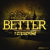 Play & Download Better by TC Luchini | Napster