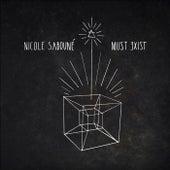 Must Exist by Nicole Sabouné