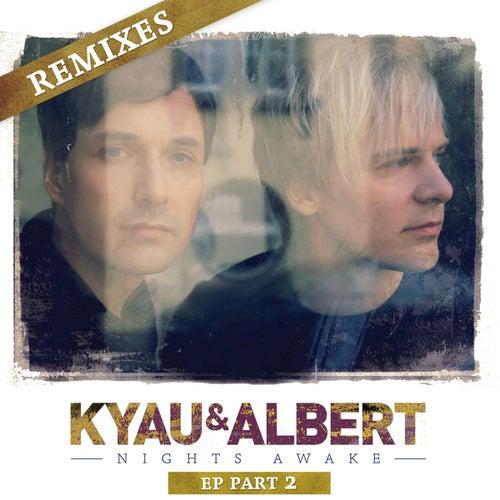 Play & Download Nights Awake Remixes, Pt. 2 by Kyau & Albert | Napster