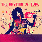 Play & Download The Rhythm of Love by Various Artists | Napster