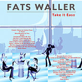 Take It Easy by Fats Waller