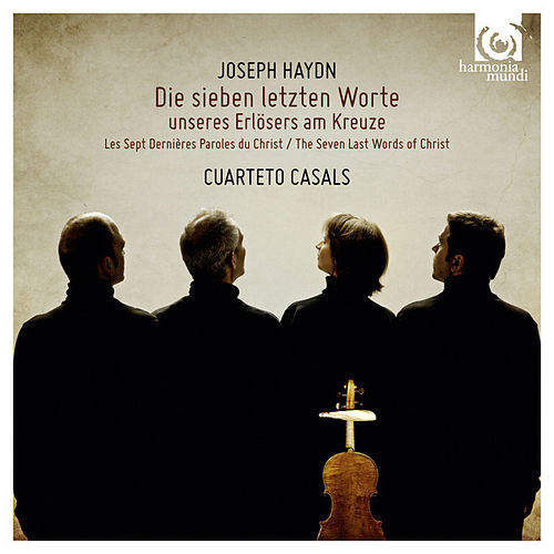 Haydn: The Seven Last Words of Christ, Hob.XX:2  (Die sieben letzten Worte unseres Erlösers am Kreuze,  Hob.XX:2) by Cuarteto Casals