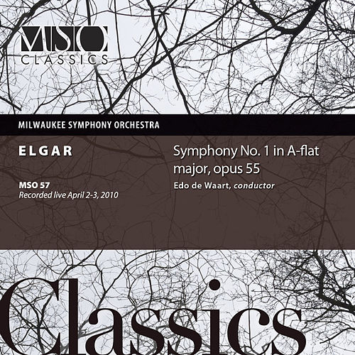 Play & Download Elgar: Symphony No. 1 in A-Flat major, Op. 55 (Live) by Milwaukee Symphony Orchestra | Napster